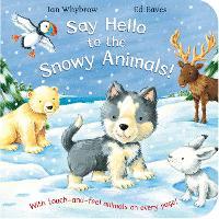 Say Hello to the Snowy Animals - Say Hello (Board book)