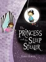 The Princess and the Sleep Stealer (Hardback)