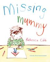 Missing Mummy: A Book About Bereavement (Hardback)