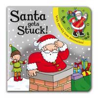 Santa Gets Stuck! (Board book)