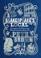 Shakespeare's Local: Six Centuries of History Seen Through One Extraordinary Pub (Hardback)