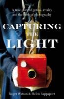 Capturing the Light: The Birth of Photography (Hardback)