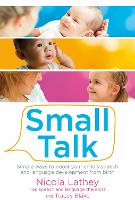 Small Talk: Simple ways to boost your child's speech and language development from birth (Paperback)