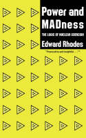 Power and Madness: The Logic of Nuclear Coercion (Paperback)