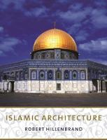 Islamic Architecture: Form, Function, and Meaning (Hardback)