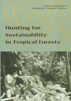 Hunting for Sustainability in Tropical Forests - Biology and Resource Management Series (Paperback)