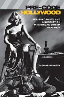 Pre-Code Hollywood: Sex, Immorality, and Insurrection in American Cinema, 1930-1934 (Paperback)