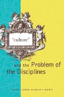 """""""Culture"""" and the Problem of the Disciplines - A Critical Theory Institute Book (Paperback)"""