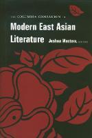 The Columbia Companion to Modern East Asian Literature (Hardback)