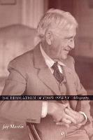 The Education of John Dewey: A Biography (Hardback)