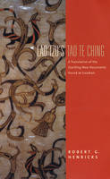 Lao Tzu's Tao Te Ching: A Translation of the Startling New Documents Found at Guodian - Translations from the Asian Classics (Paperback)