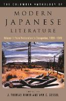 The Columbia Anthology of Modern Japanese Literature: Volume 1: From Restoration to Occupation, 1868-1945 - Modern Asian Literature Series (Hardback)