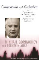 Conversations with Gorbachev: On Perestroika, the Prague Spring, and the Crossroads of Socialism (Hardback)