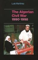 The Algerian Civil War, 1990-1998 - The CERI Series in Comparative Politics and International Studies (Hardback)