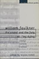 William Faulkner: The Sound and the Fury and As I Lay Dying