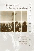 Glimmer of a New Leviathan: Total War in the Realism of Niebuhr, Morgenthau, and Waltz (Paperback)