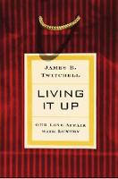 Living It Up: Our Love Affair with Luxury (Hardback)
