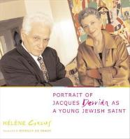 Portrait of Jacques Derrida as a Young Jewish Saint - European Perspectives: A Series in Social Thought and Cultural Criticism (Paperback)