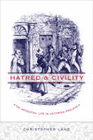 Hatred and Civility: The Antisocial Life in Victorian England (Hardback)