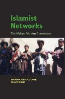 Islamist Networks: The Afghan-Pakistan Connection - The CERI Series in Comparative Politics and International Studies (Paperback)