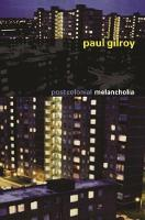 Postcolonial Melancholia - The Wellek Library Lectures (Paperback)
