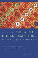 Sources of Indian Traditions: Modern India, Pakistan, and Bangladesh - Introduction to Asian Civilizations (Hardback)