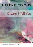 Dream I Tell You - European Perspectives: A Series in Social Thought and Cultural Criticism (Hardback)
