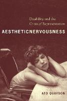 Aesthetic Nervousness: Disability and the Crisis of Representation (Hardback)