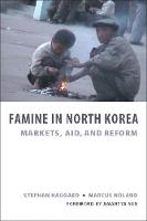 Famine in North Korea: Markets, Aid, and Reform (Paperback)