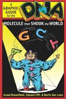 DNA: A Graphic Guide to the Molecule that Shook the World (Hardback)