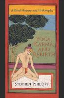 Yoga, Karma, and Rebirth: A Brief History and Philosophy (Paperback)
