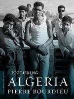 Picturing Algeria - A Columbia / SSRC Book (Hardback)