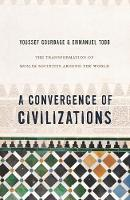 A Convergence of Civilizations: The Transformation of Muslim Societies Around the World (Paperback)