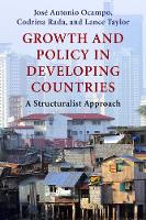 Growth and Policy in Developing Countries: A Structuralist Approach - Initiative for Policy Dialogue (Hardback)