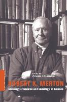 Robert K. Merton: Sociology of Science and Sociology as Science - A Columbia / SSRC Book (Hardback)