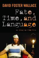 Fate, Time, and Language: An Essay on Free Will (Paperback)
