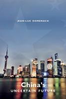China's Uncertain Future (Hardback)