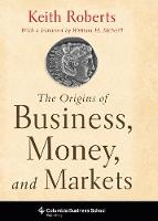 The Origins of Business, Money, and Markets (Hardback)