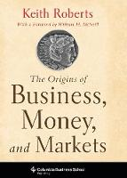 The Origins of Business, Money, and Markets (Paperback)