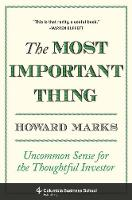 The Most Important Thing: Uncommon Sense for the Thoughtful Investor (Hardback)