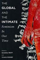 The Global and the Intimate: Feminism in Our Time - Gender and Culture Series (Hardback)