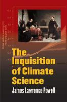 The Inquisition of Climate Science (Hardback)