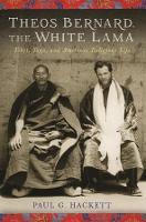 Theos Bernard, the White Lama: Tibet, Yoga, and American Religious Life (Paperback)