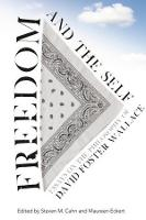 Freedom and the Self: Essays on the Philosophy of David Foster Wallace (Paperback)