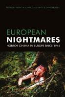 European Nightmares: Horror Cinema in Europe Since 1945 (Hardback)