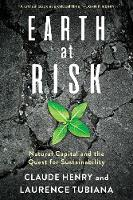 Earth at Risk: Natural Capital and the Quest for Sustainability (Hardback)
