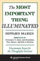 The Most Important Thing Illuminated: Uncommon Sense for the Thoughtful Investor (Hardback)