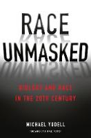 Race Unmasked: Biology and Race in the Twentieth Century - Race, Inequality, and Health 6 (Paperback)