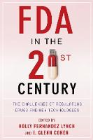 FDA in the Twenty-First Century: The Challenges of Regulating Drugs and New Technologies (Hardback)