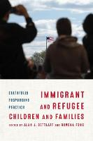 Immigrant and Refugee Children and Families: Culturally Responsive Practice (Hardback)